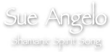 Sue Angelo - Shamanic Spirit Song